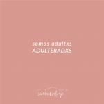 Somos adultos adulterados instagram Sierra Salvaje